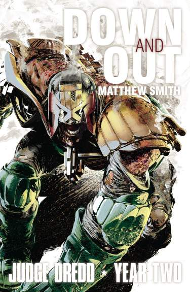 Judge Dredd Year Two: Down and Out
