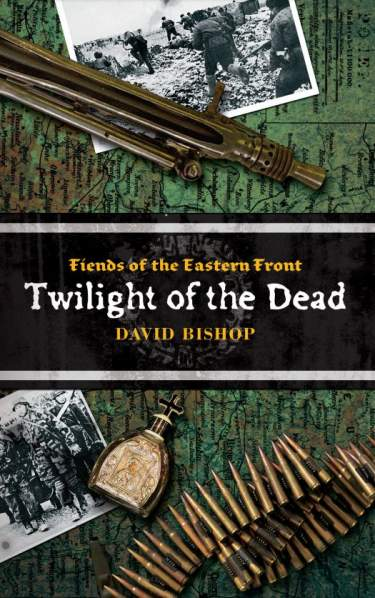 Fiends of the Eastern Front: Twilight of the Dead