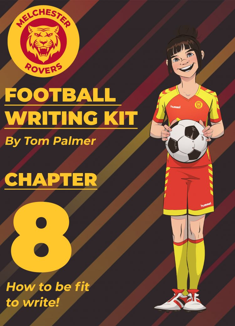 Football Writing Kit: Chapter Eight –How To Be Fit To Write!