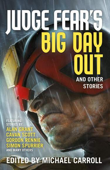 Judge Dredd: Judge Fear's Big Day Out & Other Stories