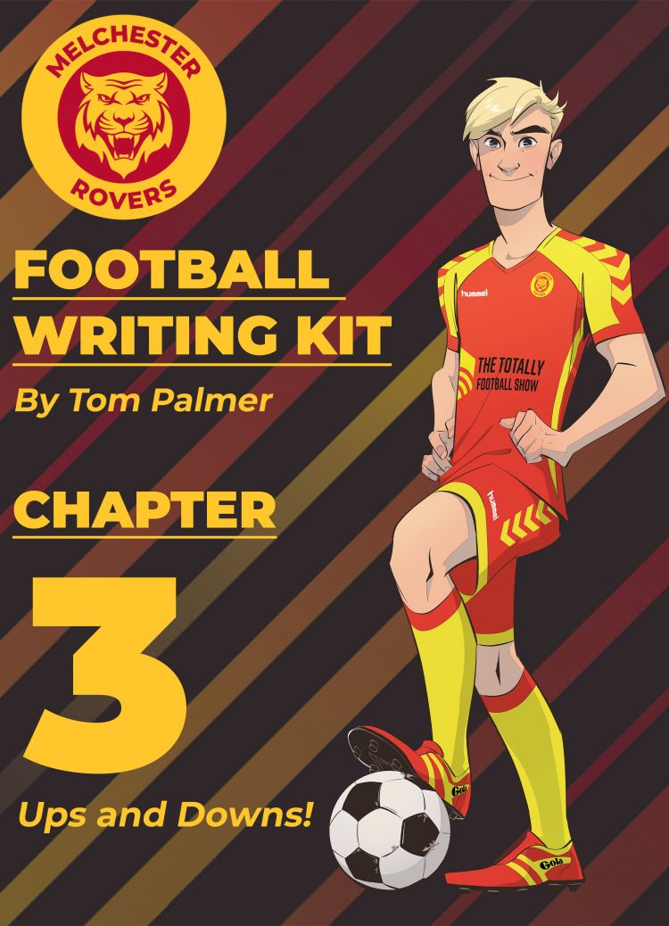 Football Writing Kit: Chapter Three – Ups and Downs!