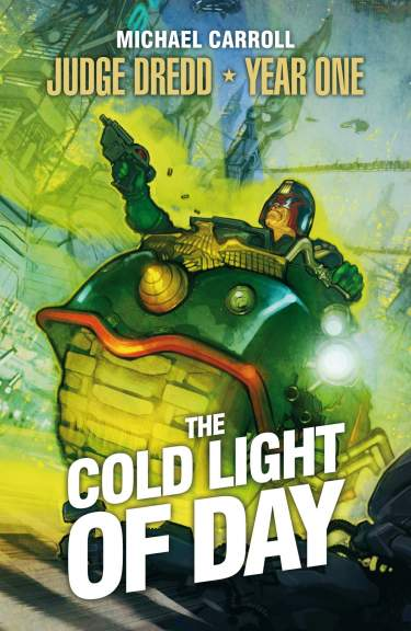 Judge Dredd Year One: The Cold Light of Day
