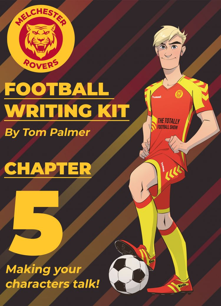 Football Writing Kit: Chapter Five –Make Your Characters Talk!