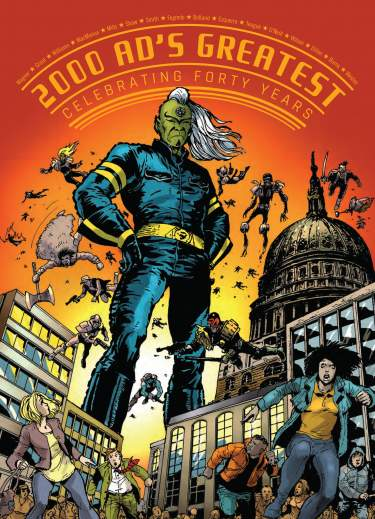 2000 AD's Greatest: Celebrating 40 Years of Thr...