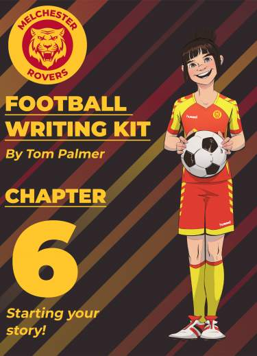 Football Writing Kit: Chapter Six– Starting your story!