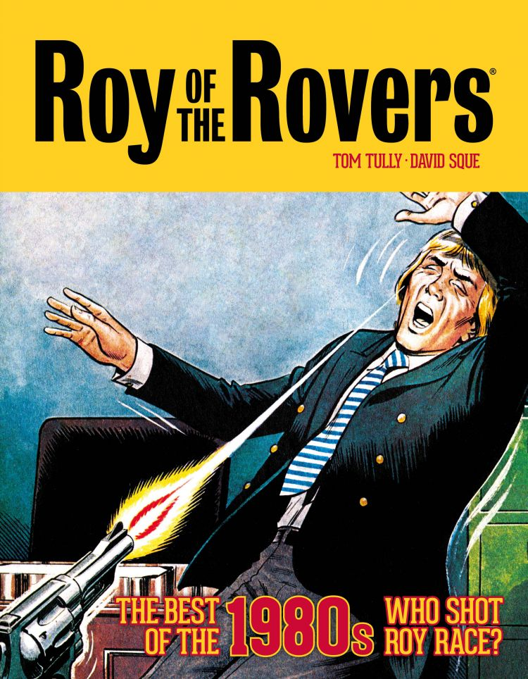 Roy of the Rovers: The Best of the 1980s