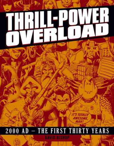 Thrill Power Overload - Thirty Years of 2000AD