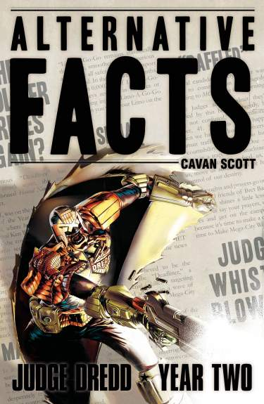 Judge Dredd Year Two: Alternative Facts