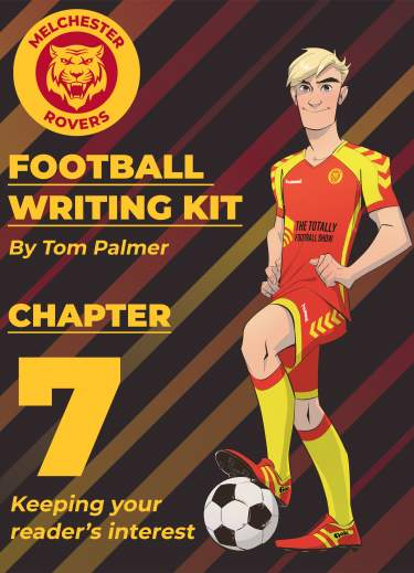 Football Writing Kit: Chapter Seven – Keeping Your Reader's Attention!